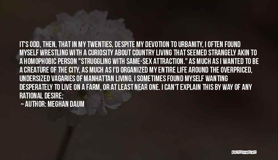 Wanting One Person Quotes By Meghan Daum