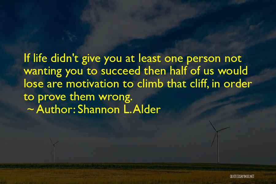 Wanting One Person Quotes By Shannon L. Alder