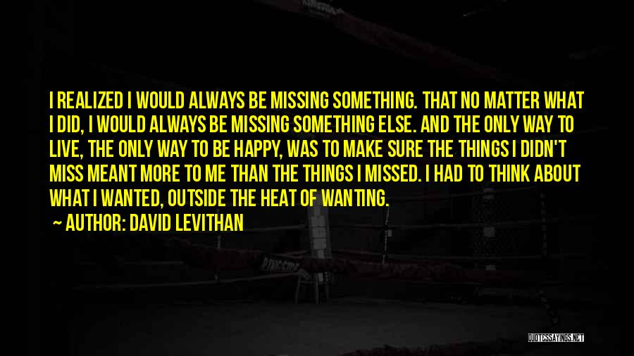 Wanting Someone Else To Be Happy Quotes By David Levithan