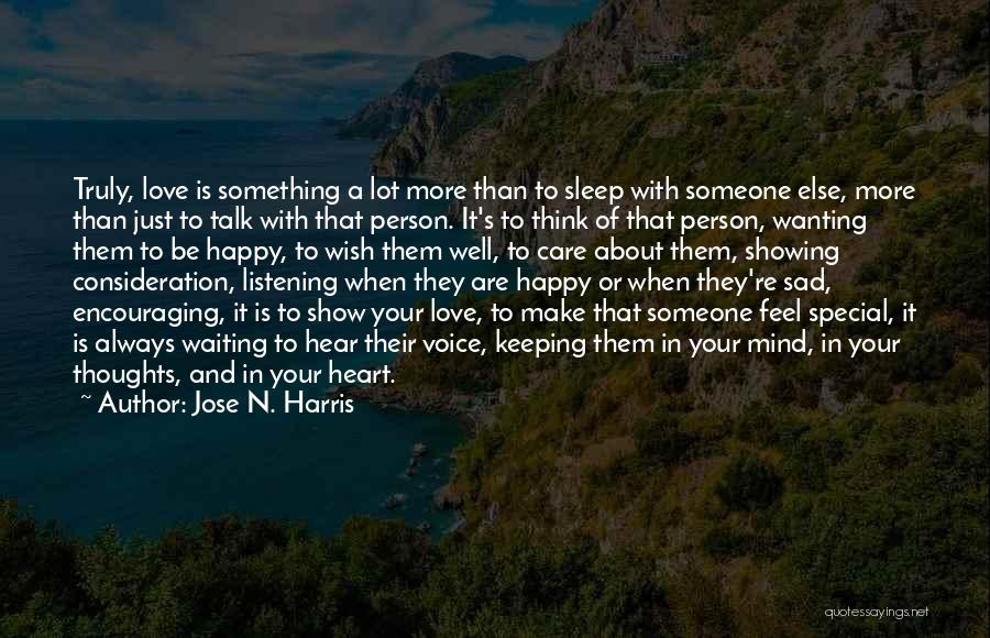 Wanting Someone Else To Be Happy Quotes By Jose N. Harris