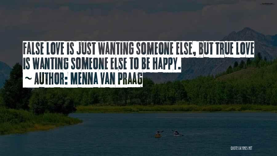 Wanting Someone Else To Be Happy Quotes By Menna Van Praag
