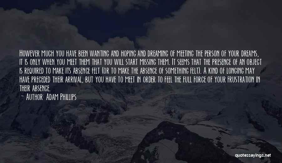 Wanting Someone Love Quotes By Adam Phillips