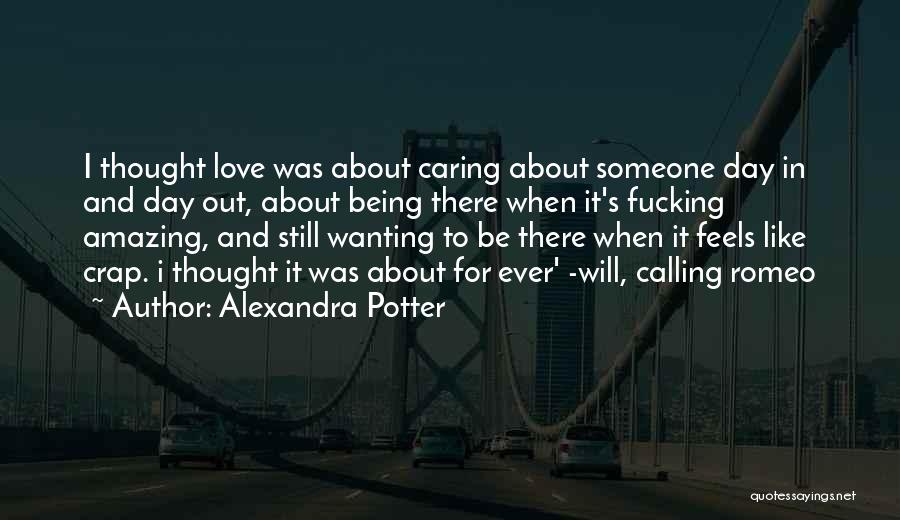 Wanting Someone Love Quotes By Alexandra Potter