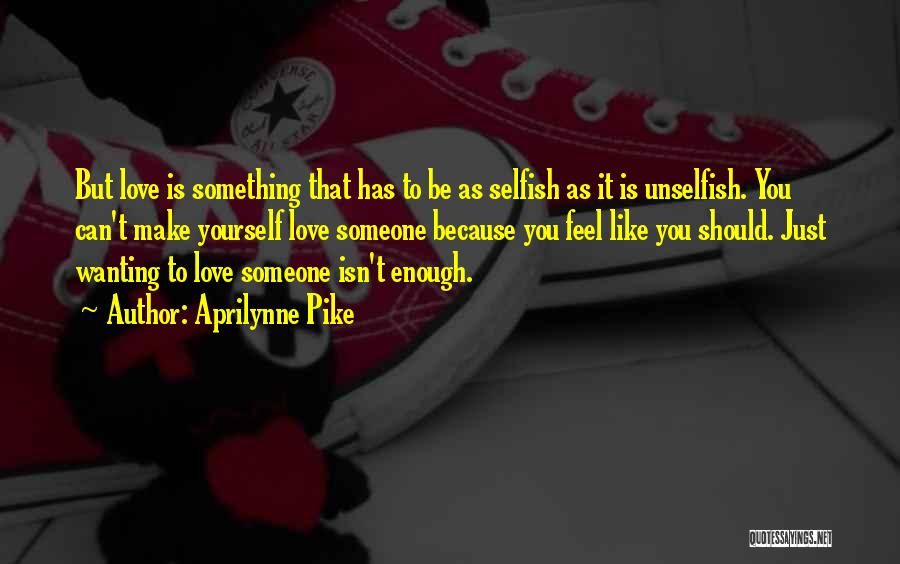 Wanting Someone Love Quotes By Aprilynne Pike