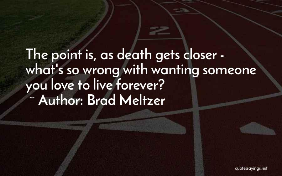 Wanting Someone Love Quotes By Brad Meltzer