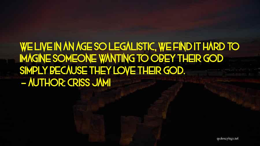 Wanting Someone Love Quotes By Criss Jami