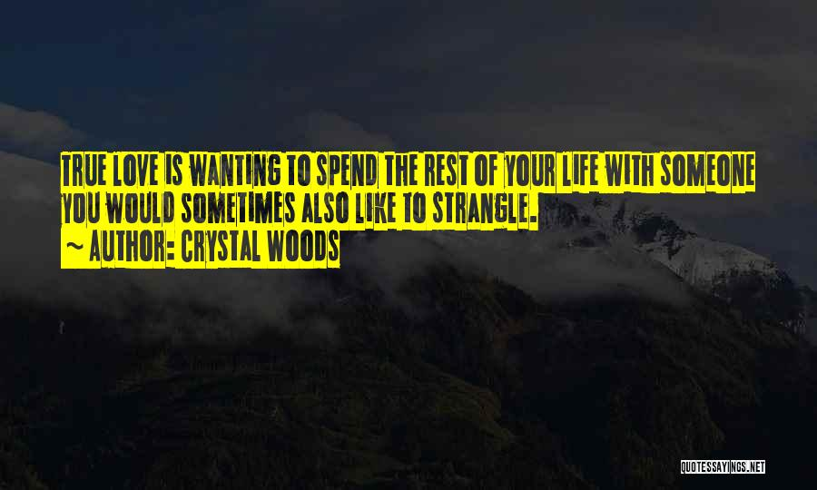 Wanting Someone Love Quotes By Crystal Woods