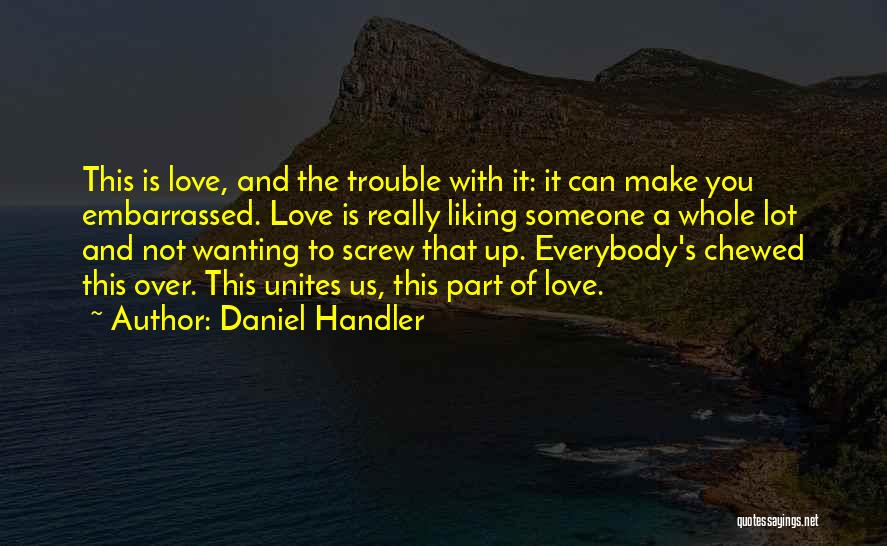 Wanting Someone Love Quotes By Daniel Handler