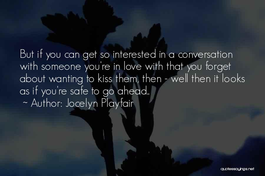 Wanting Someone Love Quotes By Jocelyn Playfair