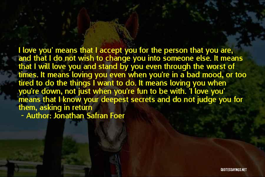 Wanting Someone Love Quotes By Jonathan Safran Foer