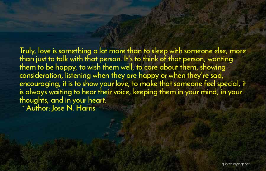 Wanting Someone Love Quotes By Jose N. Harris