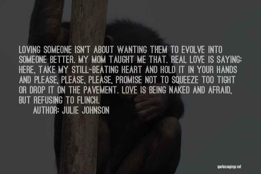 Wanting Someone Love Quotes By Julie Johnson