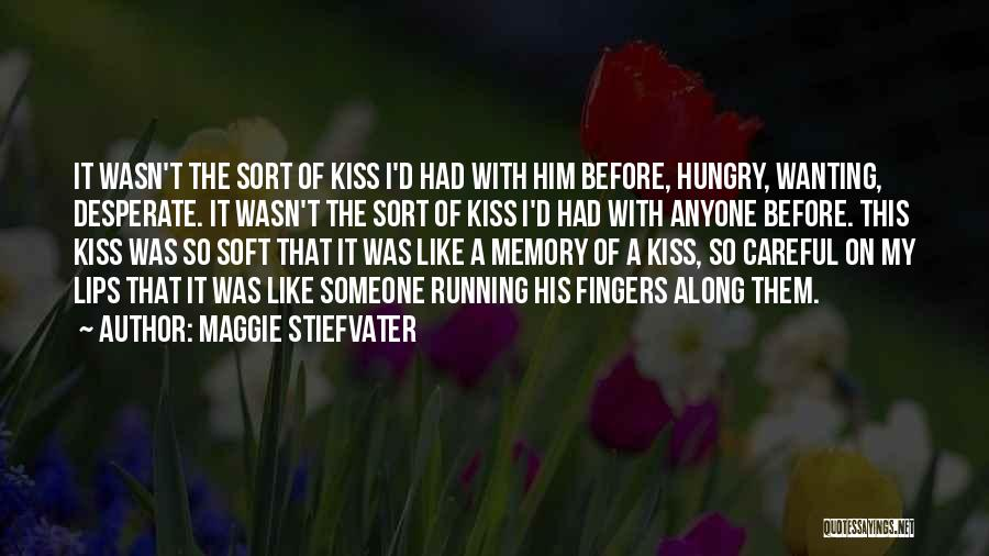 Wanting Someone Love Quotes By Maggie Stiefvater