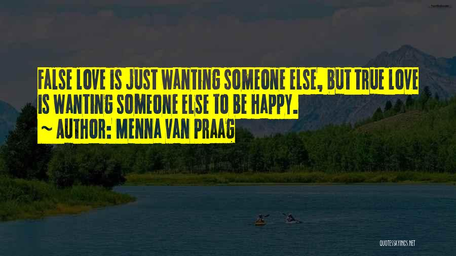 Wanting Someone Love Quotes By Menna Van Praag