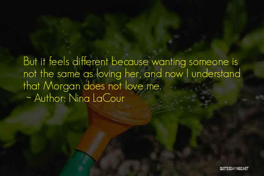 Wanting Someone Love Quotes By Nina LaCour