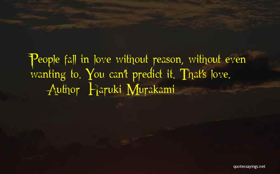 Wanting Someone To Fall In Love With You Quotes By Haruki Murakami