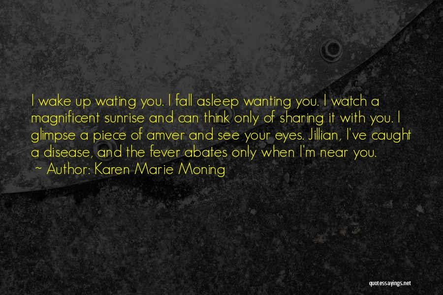 Wanting Someone To Fall In Love With You Quotes By Karen Marie Moning