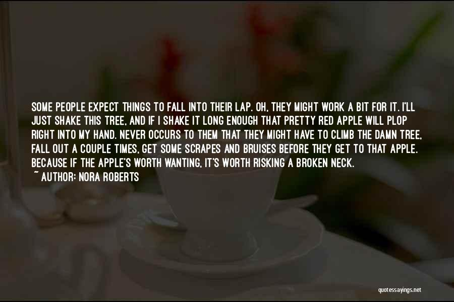 Wanting Someone To Fall In Love With You Quotes By Nora Roberts