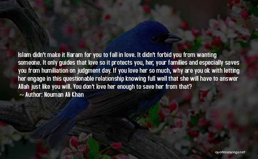 Wanting Someone To Fall In Love With You Quotes By Nouman Ali Khan