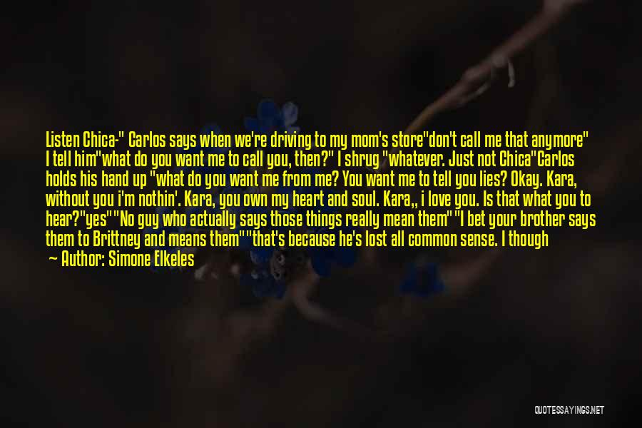 Wanting Someone To Fall In Love With You Quotes By Simone Elkeles