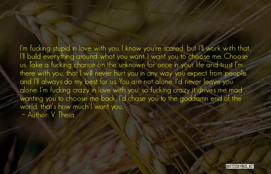 Wanting Someone To Leave You Alone Quotes By V. Theia