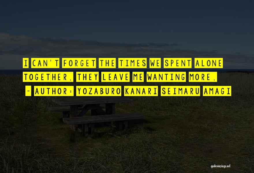 Wanting Someone To Leave You Alone Quotes By Yozaburo Kanari Seimaru Amagi