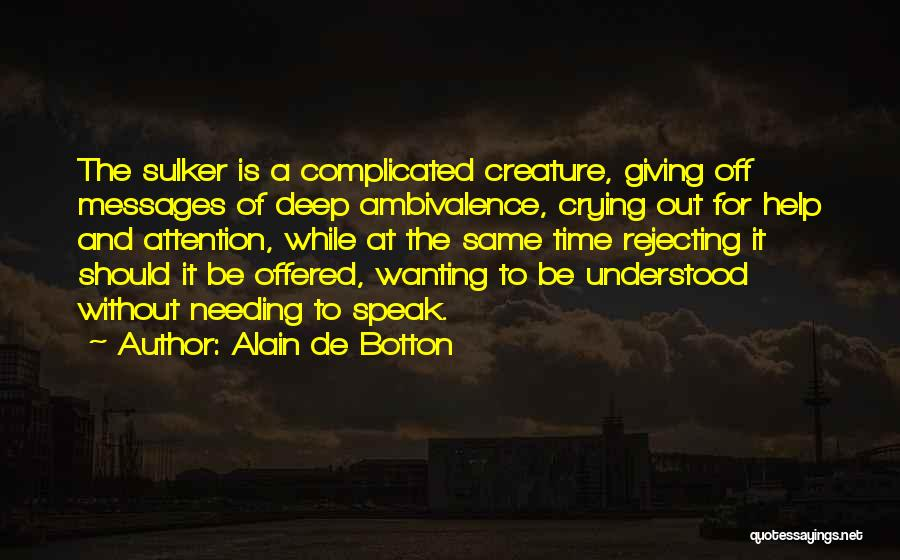 Wanting Someone's Attention Quotes By Alain De Botton