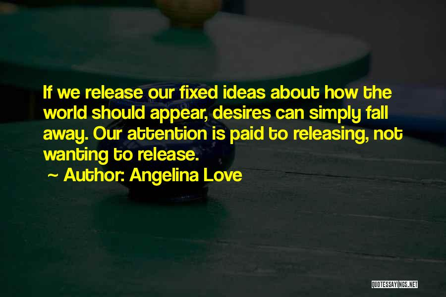 Wanting Someone's Attention Quotes By Angelina Love