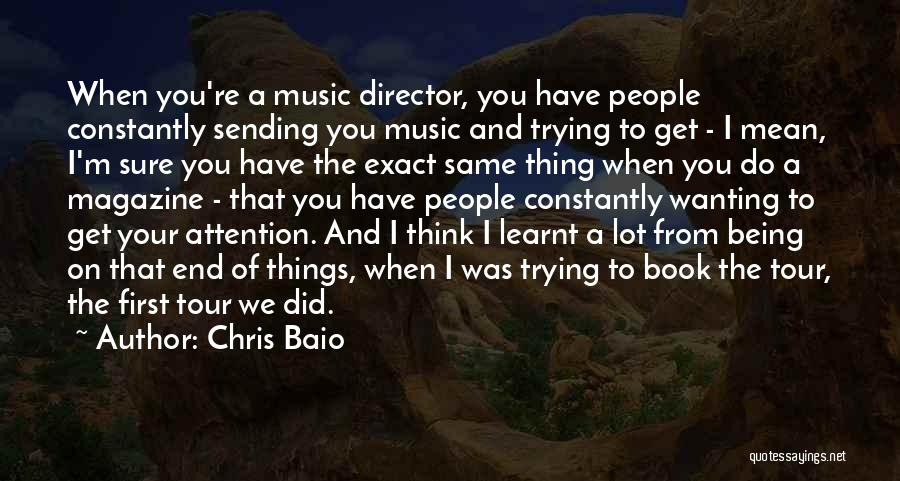 Wanting Someone's Attention Quotes By Chris Baio