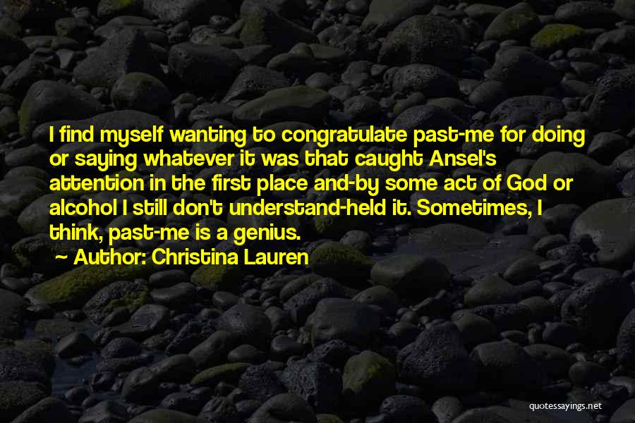 Wanting Someone's Attention Quotes By Christina Lauren
