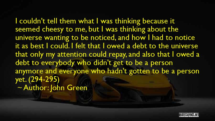 Wanting Someone's Attention Quotes By John Green