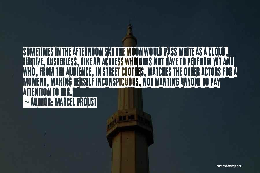 Wanting Someone's Attention Quotes By Marcel Proust