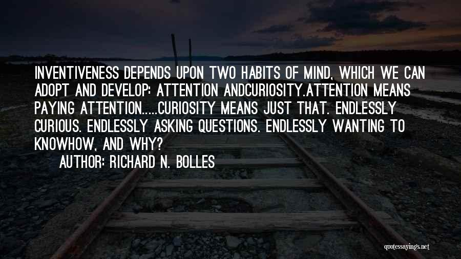 Wanting Someone's Attention Quotes By Richard N. Bolles
