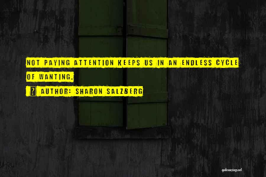 Wanting Someone's Attention Quotes By Sharon Salzberg