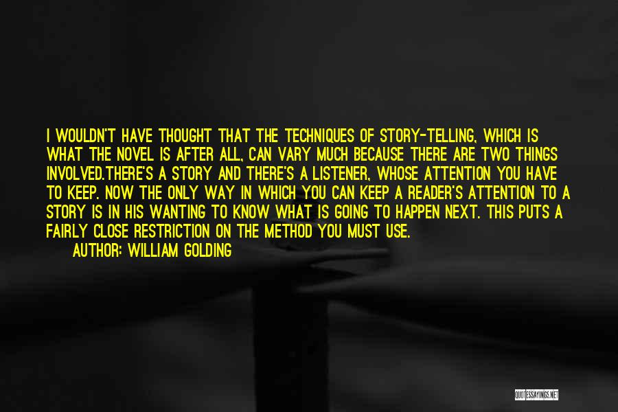 Wanting Someone's Attention Quotes By William Golding
