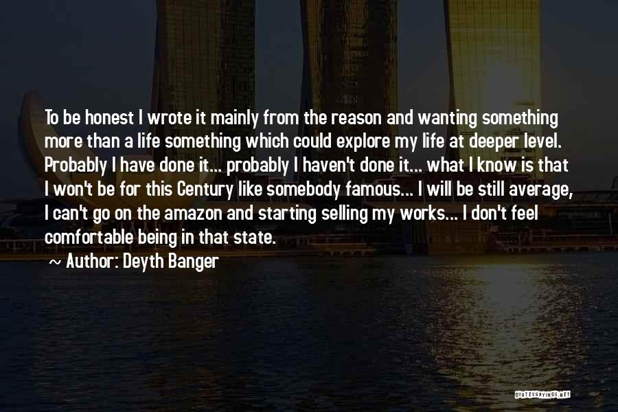 Wanting Something In Life Quotes By Deyth Banger