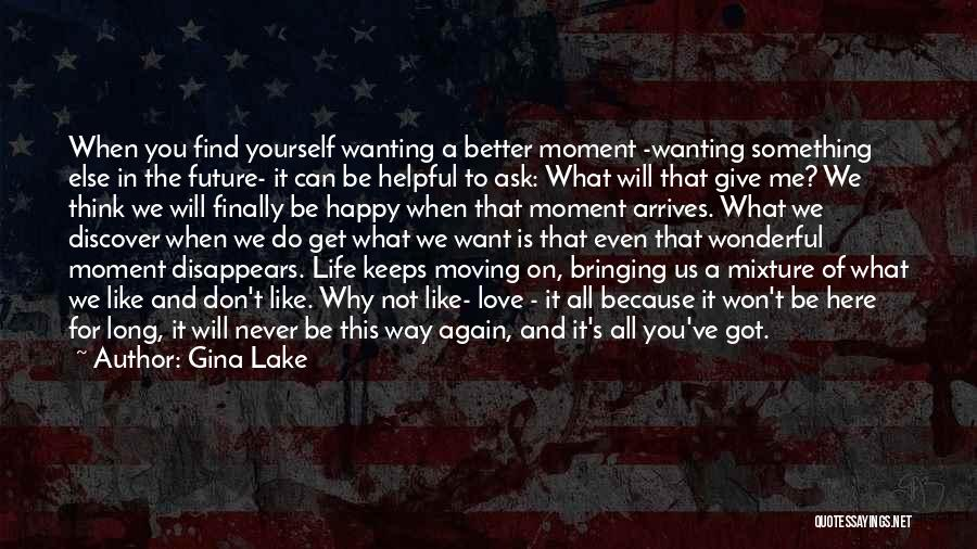 Wanting Something In Life Quotes By Gina Lake