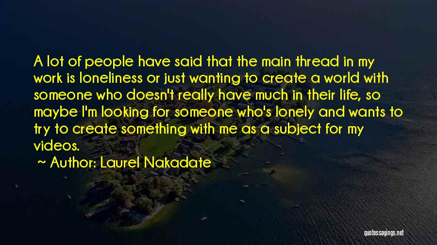 Wanting Something In Life Quotes By Laurel Nakadate