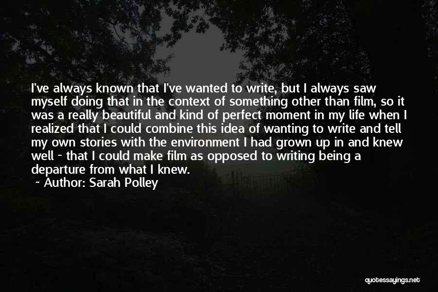 Wanting Something In Life Quotes By Sarah Polley