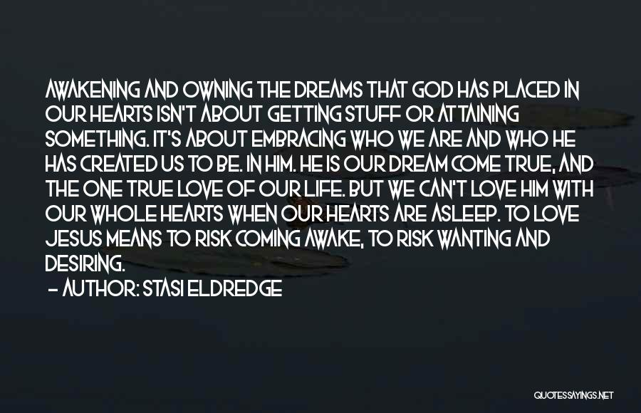 Wanting Something In Life Quotes By Stasi Eldredge
