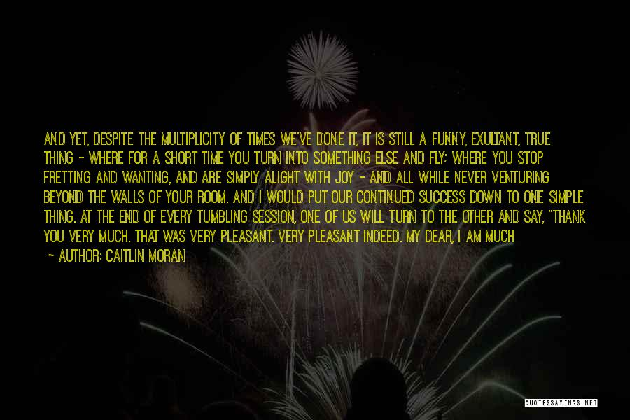 Wanting To Fly Quotes By Caitlin Moran