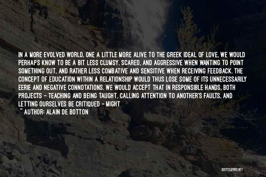 Wanting To Love Yourself Quotes By Alain De Botton