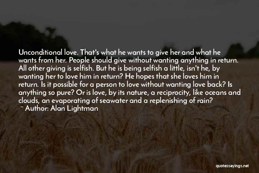 Wanting To Love Yourself Quotes By Alan Lightman