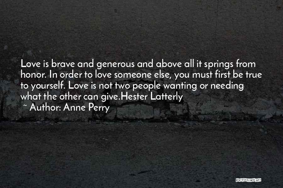 Wanting To Love Yourself Quotes By Anne Perry