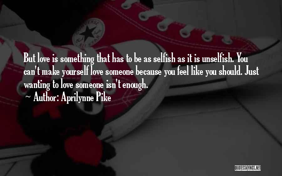 Wanting To Love Yourself Quotes By Aprilynne Pike