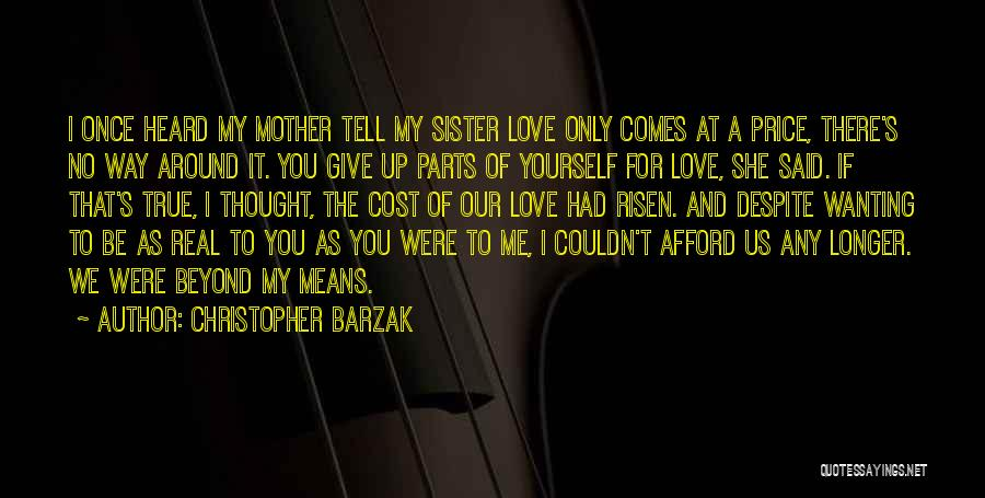 Wanting To Love Yourself Quotes By Christopher Barzak