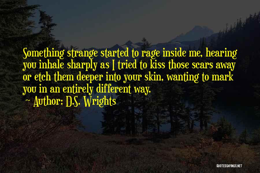 Wanting To Love Yourself Quotes By D.S. Wrights
