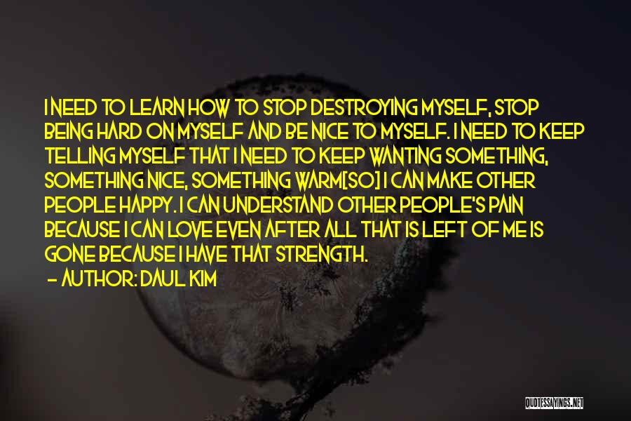 Wanting To Love Yourself Quotes By Daul Kim