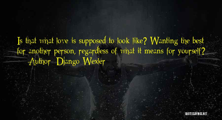 Wanting To Love Yourself Quotes By Django Wexler
