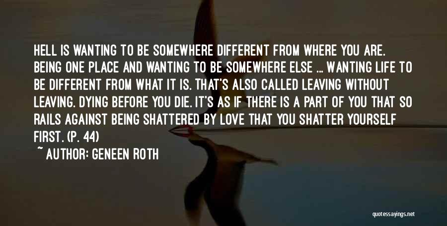 Wanting To Love Yourself Quotes By Geneen Roth